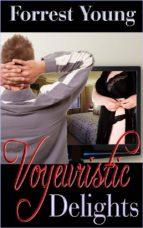 Voyeuristic Delights (ebook)