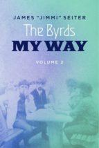 The Byrds - My Way - Volume 2 (ebook)