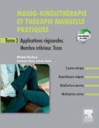 Masso-kinésithérapie et thérapie manuelle pratiques - Tome 3 (ebook)