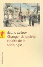 Changer de société, refaire de la sociologie (ebook)