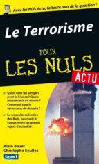 Terrorisme aujourd'hui Pour les Nuls Actu (Le) (ebook)