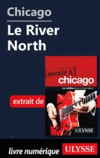 Chicago - Le River North (ebook)