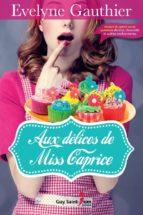 Aux délices de Miss Caprice (ebook)