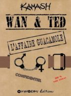 Wan & Ted - L'Affaire Guacamole (ebook)