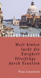 Weit hinten lacht die Ewigkeit. Streifzüge durch Venetien (ebook)