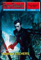 Perry Rhodan 2383: Avatare ESCHERS (Heftroman) (ebook)