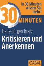 30 Minuten Kritisieren und Anerkennen (ebook)