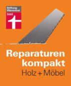 Reparaturen kompakt - Holz + Möbel (ebook)