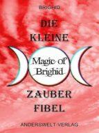 Die kleine Magic of Brighid Zauberfibel (ebook)