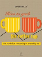 How to grab the coffee cup. The statistical reasoning in everyday life (ebook)