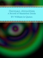 German Atrocities: A Record of Shameless Deeds (ebook)