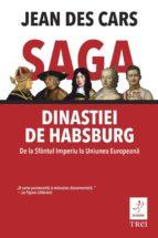 Saga dinastiei de Habsburg. De la Sfântul Imperiu la Uniunea Europeană (ebook)