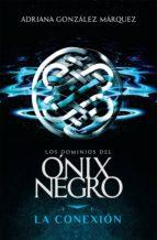 La conexión (Los dominios del Ónix Negro 2) (ebook)
