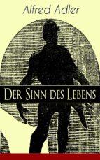 Der Sinn des Lebens (Vollständige Ausgabe) (ebook)
