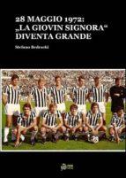 """28 maggio 1972:La """"Giovin Signora"""" diventa Grande(FORMATO PDF) (ebook)"""