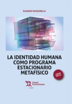 La identidad humana como programa estacionario metafísico