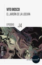 El jardín de la locura: episodio 14 (ebook)