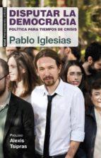 Disputar la democracia (ebook)