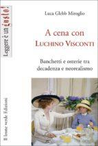 A cena con Luchino Visconti (ebook)