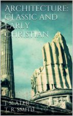 Architecture: Classic and Early Christian (ebook)