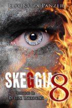 Skeggia 8 - Episodio II: Destini incrociati (ebook)