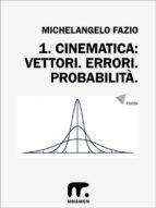 1. Vettori. Errori. Probabilità. (ebook)