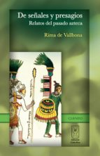 De señales y presagios. Relatos del pasado azteca (ebook)