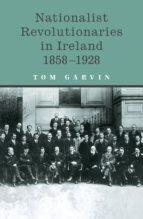 Nationalist Revolutionaries in Ireland 1858-1928 (ebook)