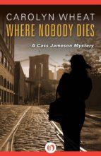 Where Nobody Dies (ebook)