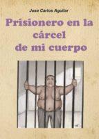 Prisionero en la Cárcel de mi Cuerpo