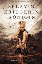 Sklavin, Kriegerin, Königin (Für Ruhm und Krone – Buch 1) (ebook)