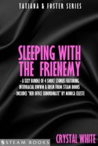Sleeping With the Frienemy - A Sexy Bundle of 4 Short Stories Featuring Interracial BWWM & BDSM From Steam Books (ebook)