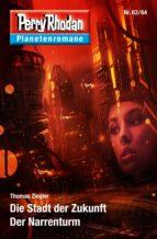 Planetenroman 63 + 64: Die Stadt der Zukunft / Der Narrenturm (ebook)