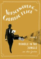 Verschwörung am Cadillac Place 3: Rumble in the Jungle (ebook)