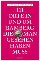 111 Orte in und um Bamberg, die man gesehen haben  muss (ebook)