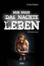 Nur noch das nackte Leben (ebook)