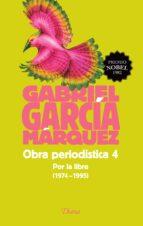 Obra periodística 4. Por la libre (1974-1995)