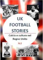 Uk football stories n.2 (ebook)