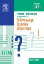 Pytania i odpowiedzi. Przygotowanie do Panstwowego Egzaminu Lekarskiego. Tom 1 (ebook)
