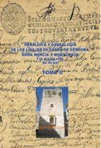 HERÁLDICA Y GENEALOGÍA DE CABRA DE CÓRDOBA, DOÑA MENCÍA Y MONTURQUE Y DE SUS ENLACES (SS. XV-XIX). TOMO II (ebook)