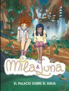 El palacio sobre el agua (Mila & Luna 7) (ebook)