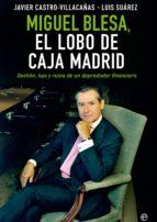 Miguel Blesa, el lobo de Caja Madrid (ebook)