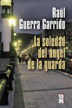 La soledad del ángel de la guarda (ebook)