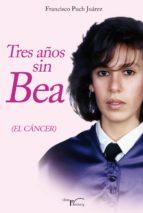 Tres años sin Bea