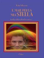 E-mail per la mia Stella - I volume (ebook)