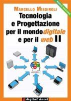 Tecnologia e progettazione per il mondo digitale per il web II (ebook)