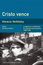 Cristo vence (Tomo 1). De Roca a Perón (ebook)