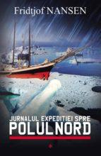Jurnalul expediției spre Polul Nord. Vol. 1 (ebook)