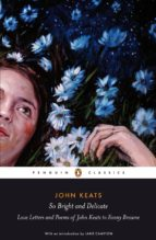 So Bright and Delicate: Love Letters and Poems of John Keats to Fanny Brawne (ebook)