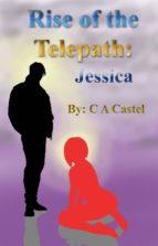 Rise Of The Telepath: Jessica